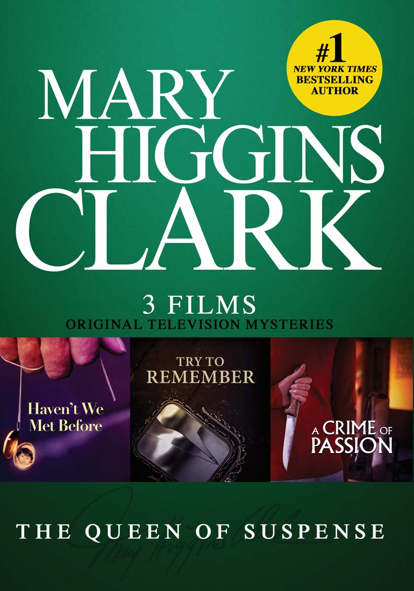 Mary Higgins Clark - Original TV Mysteries - 3 Film Collection - Haven't We Met Before, Try To Remem